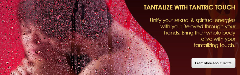 Slide 2 – Tantalize with Tantric Touch